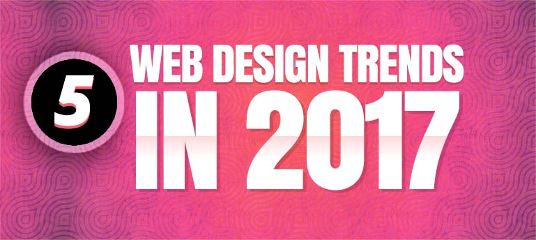 Top 5 Digital Design Trends that Will Shape Web Design Industry in 2017