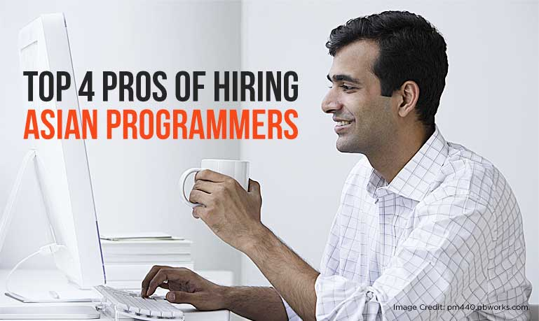 Top 4 Pros of Hiring Asian Programmers