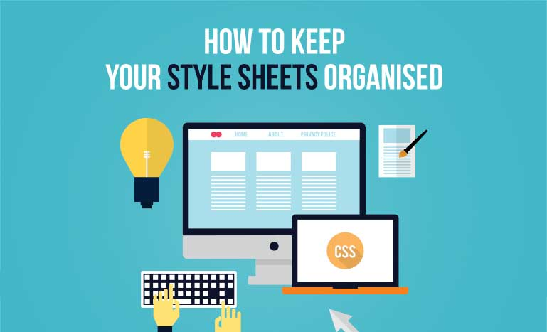 5 Effective Tips to Structure and Organize CSS Stylesheets