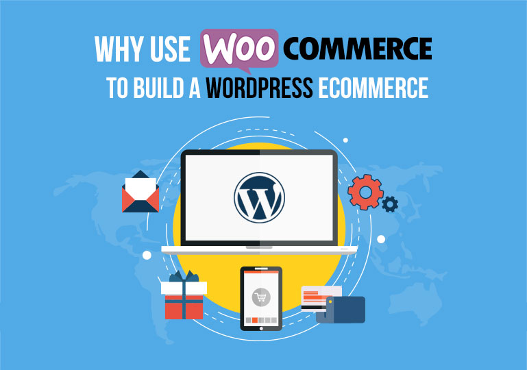 Why Choose WooCommerce To Build a eCommerce Store