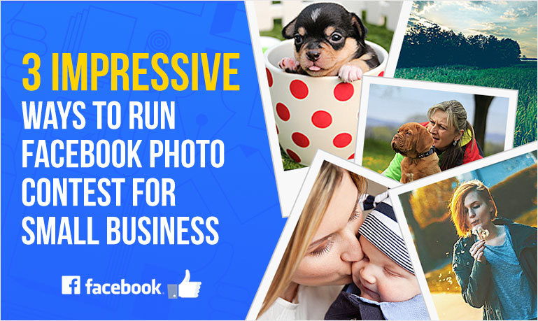 3 impressive ways to run facebook photo contest for small for Facebook photo contest rules template