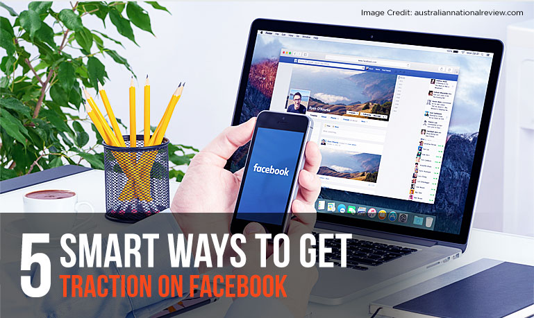 6 Smart Ways To Gain Traction On Facebook - Get Real Fans & Supercharge Visibility