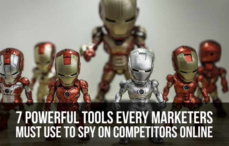 7 Cool Marketing Tools To Spy On Your Competitors Like A Boss