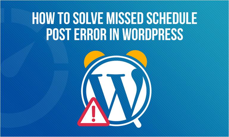 How To Solve Missed Schedule Error In WordPress