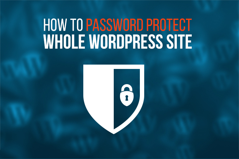 How To Password Protect Whole WordPress Site From Hacking