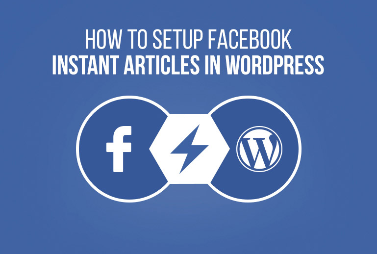 How to setup Facebook instant articles in WordPress