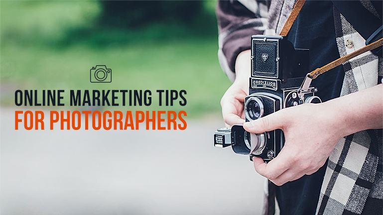 Online Marketing For Photographers : Top 7 Ways to Get More Clients