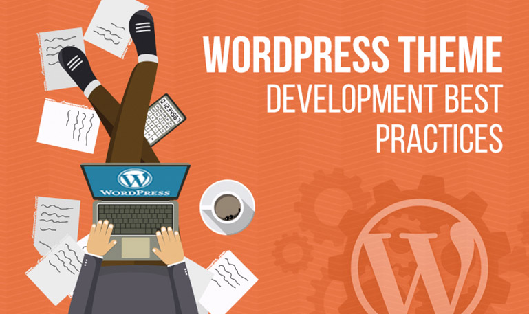 8 Best Practices To Develop WordPress Theme From Scratch