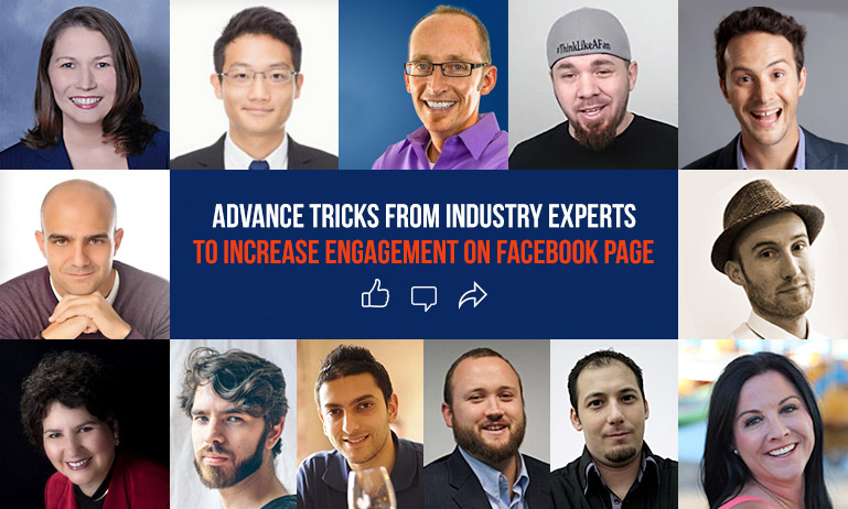 Facebook Hacks by Top 13 Industry Experts to Increase Fans Engagement and Activity