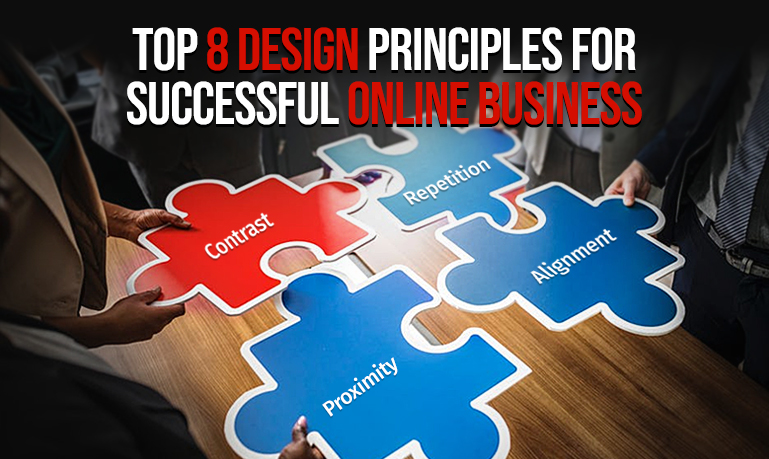 Top 8 Web Design Principles For Successful Online Business
