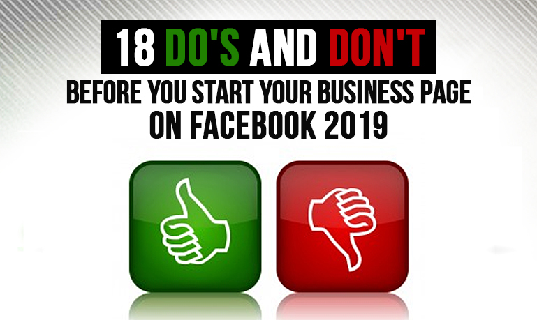 18 Do's and Don'ts Before You Start Your Business Page on Facebook in 2019